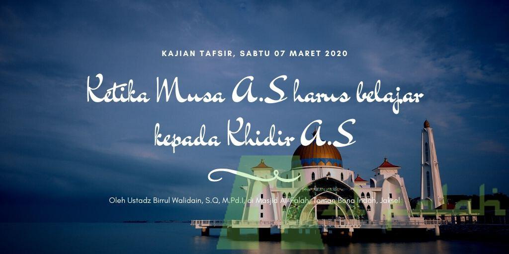 Kajian Tafsir Surah Al-Kahfi Ayat 60 sampai 82